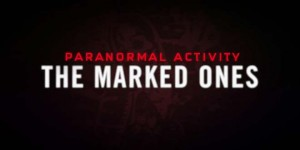 Paranormal Activity - The Marked-Ones